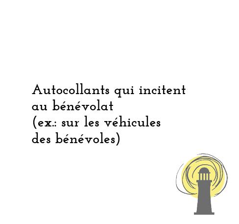 Autocollants qui incitent au bénévolat (ex.: sur les véhicules)