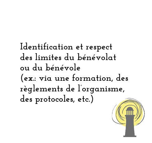 Identification et respect des limites du bénévolat ou du bénévole (ex.: via une formation, des réglements de l'organisme, des protocoles, etc)