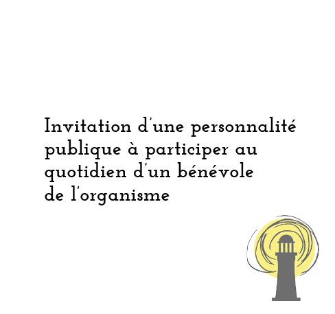 Invitation d'une personnalité publique à participer au quotidien d'un bénévole