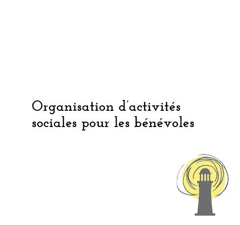 Organisation d'activités sociales pour les bénévoles