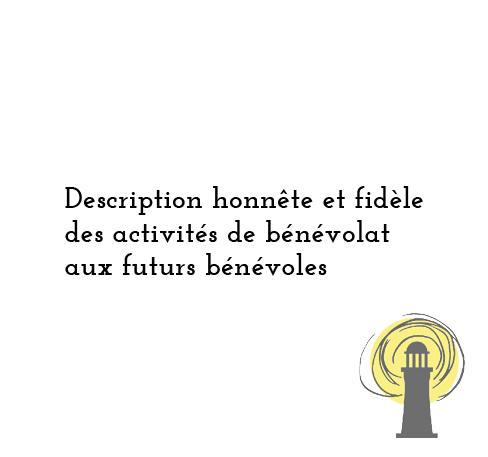 Description honnête et fidèle des activités de bénévolat aux futurs bénévoles
