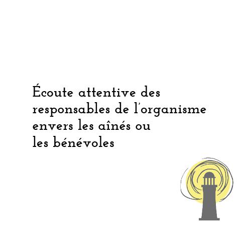 Écoute attentive des responsables de l'organisme envers les aînés ou les bénévoles