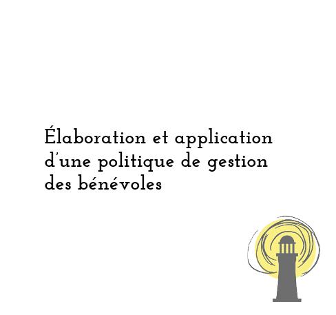 Élaboration et application d'une politique de gestion des bénévoles
