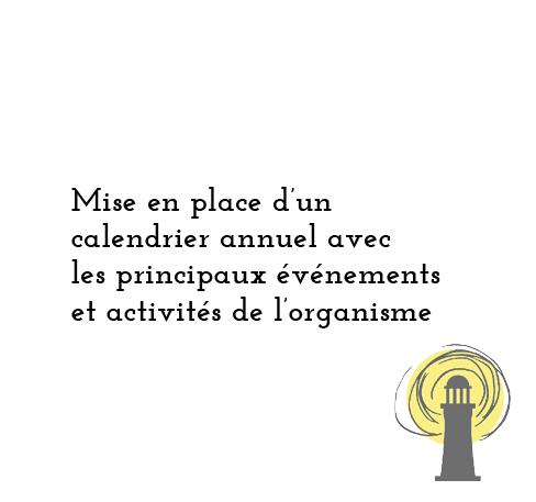 Mise en place d'un calendrier annuel avec les principaux événements et activités de l'organisme