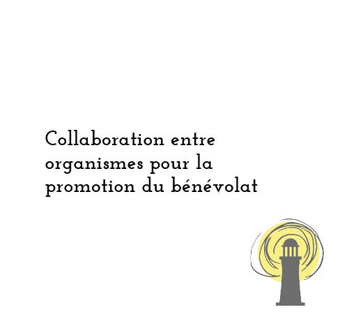 Collaboration entre organismes pour la promotion du bénévolat