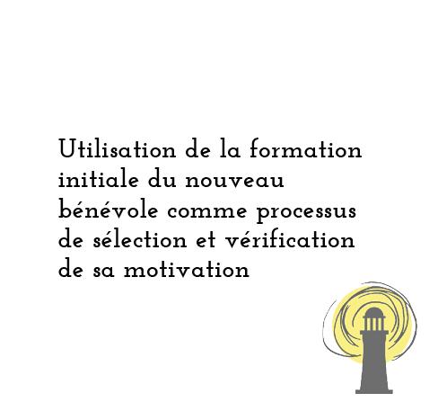 Utilisation de la formation initiale du nouveau bénévole comme processus de sélection et vérification de la motivation